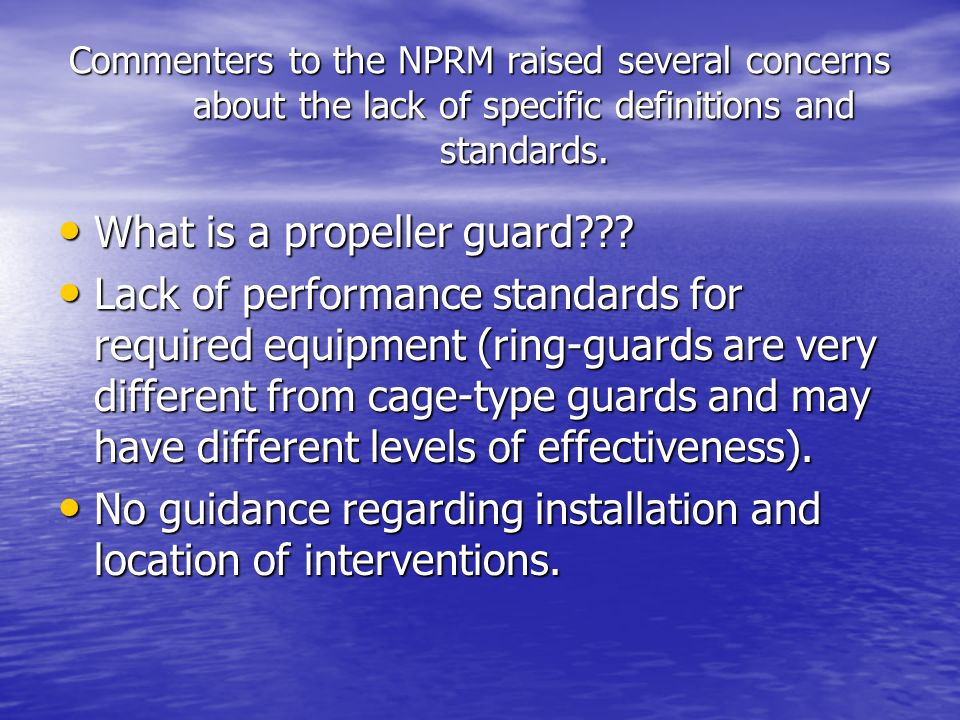 Commenters to the NPRM raised several concerns about the lack of specific definitions and standards.