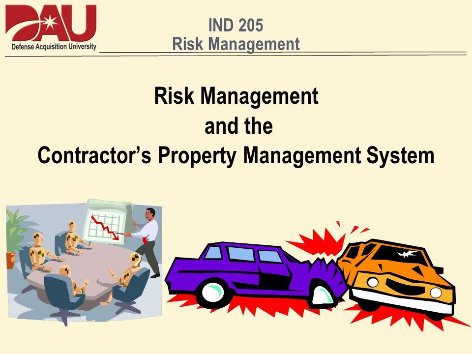 IND 205 Risk Management Risk Management and the Contractors Property Management System