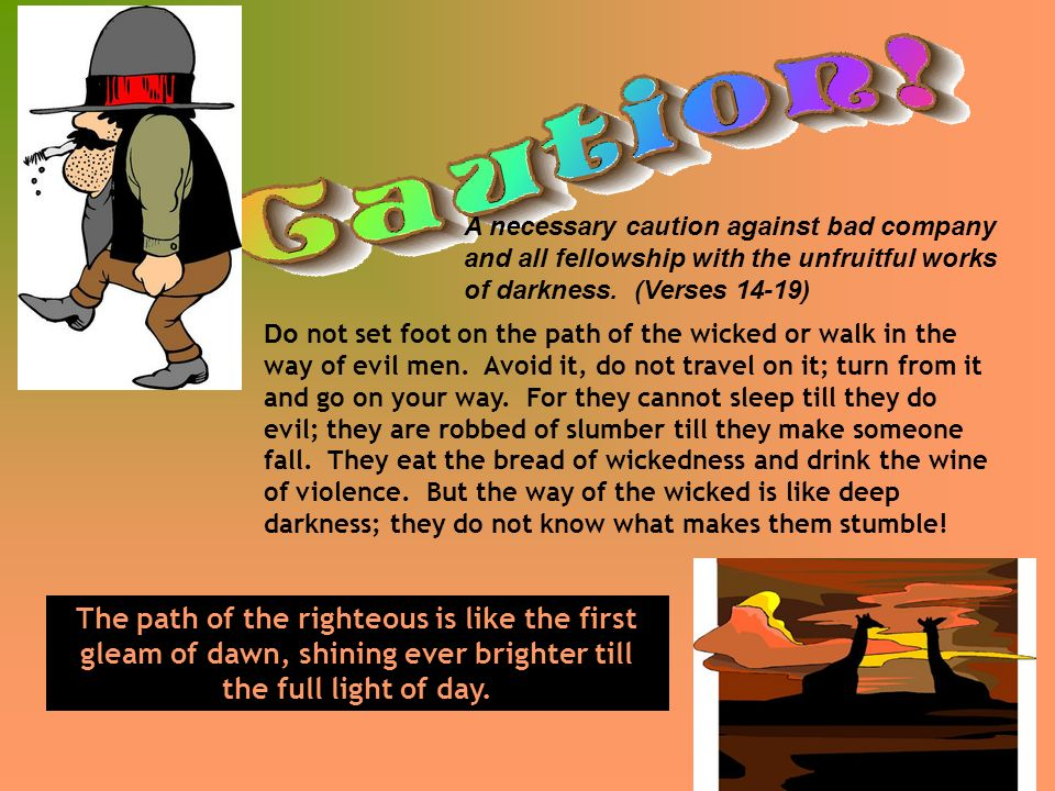 A necessary caution against bad company and all fellowship with the unfruitful works of darkness.