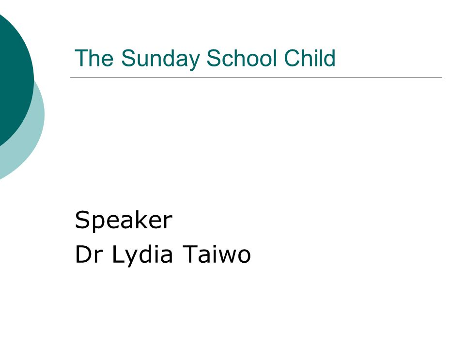 The Sunday School Child Speaker Dr Lydia Taiwo