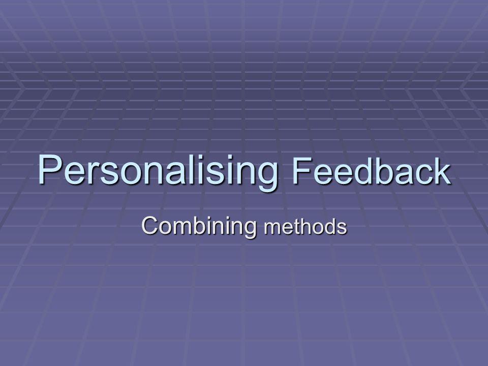 Personalising Feedback Combining methods
