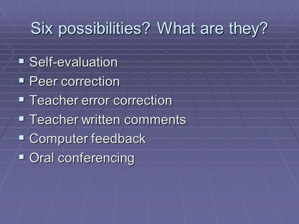 Six possibilities. What are they.