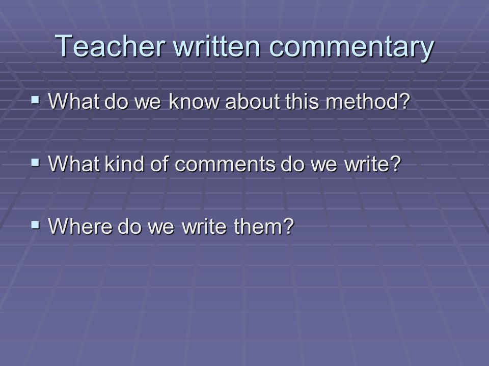 Teacher written commentary What do we know about this method.