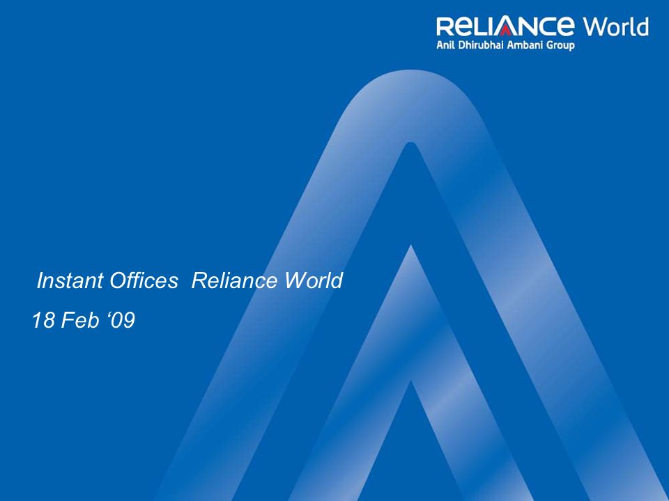 Instant Offices Reliance World 18 Feb 09