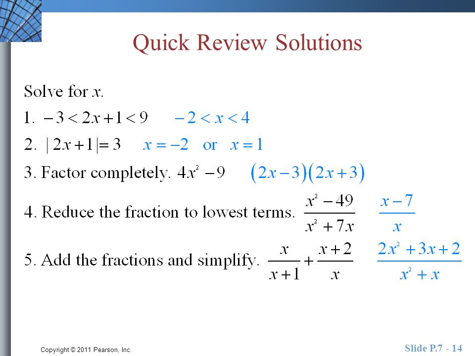 Copyright © 2011 Pearson, Inc. Slide P.7 - 14 Quick Review Solutions