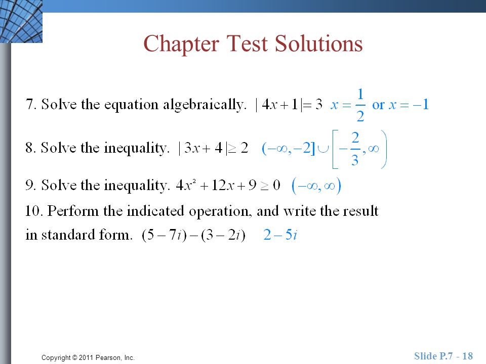 Copyright © 2011 Pearson, Inc. Slide P.7 - 18 Chapter Test Solutions
