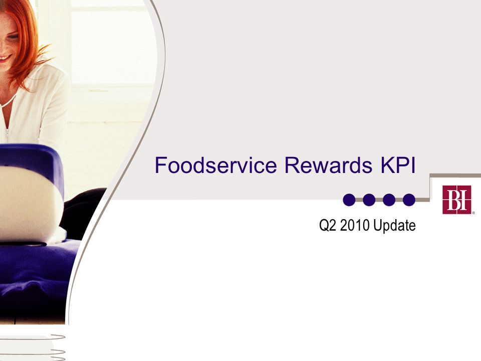 Foodservice Rewards KPI Q2 2010 Update