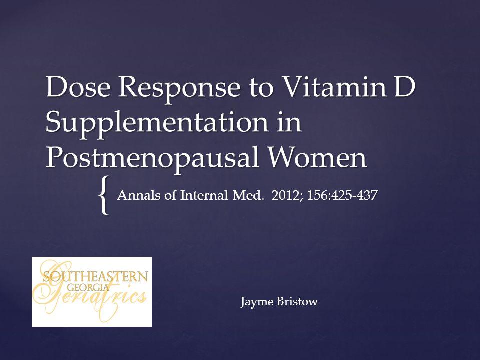 { Dose Response to Vitamin D Supplementation in Postmenopausal Women Annals of Internal Med.