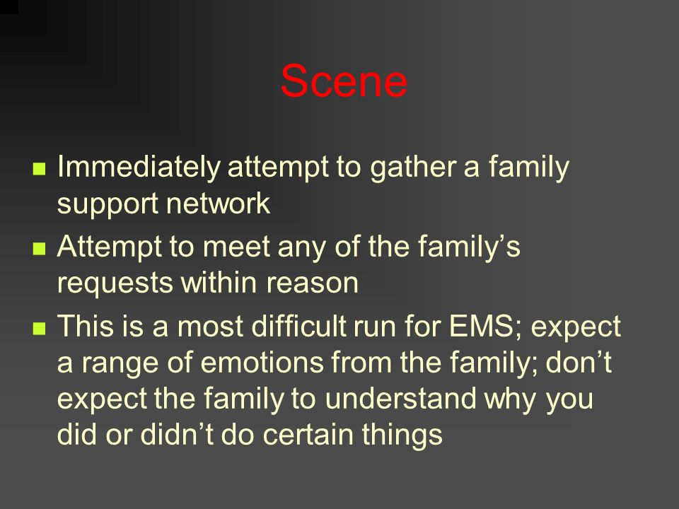 Scene A SIDS scene can turn into a MCI because you not only have the baby to deal with but also the parents/family/caretakers/etc When talking with ot