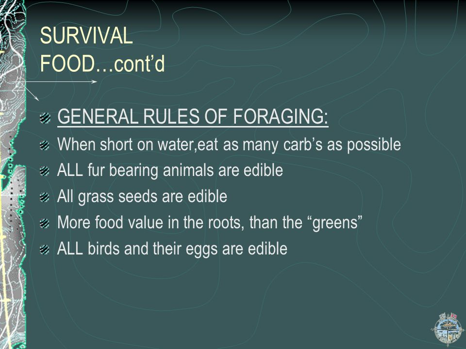 SURVIVAL FOOD Before using survival rations, locate easily obtainable natural food If properly equipped, fish or snare small game Healthy adults can g