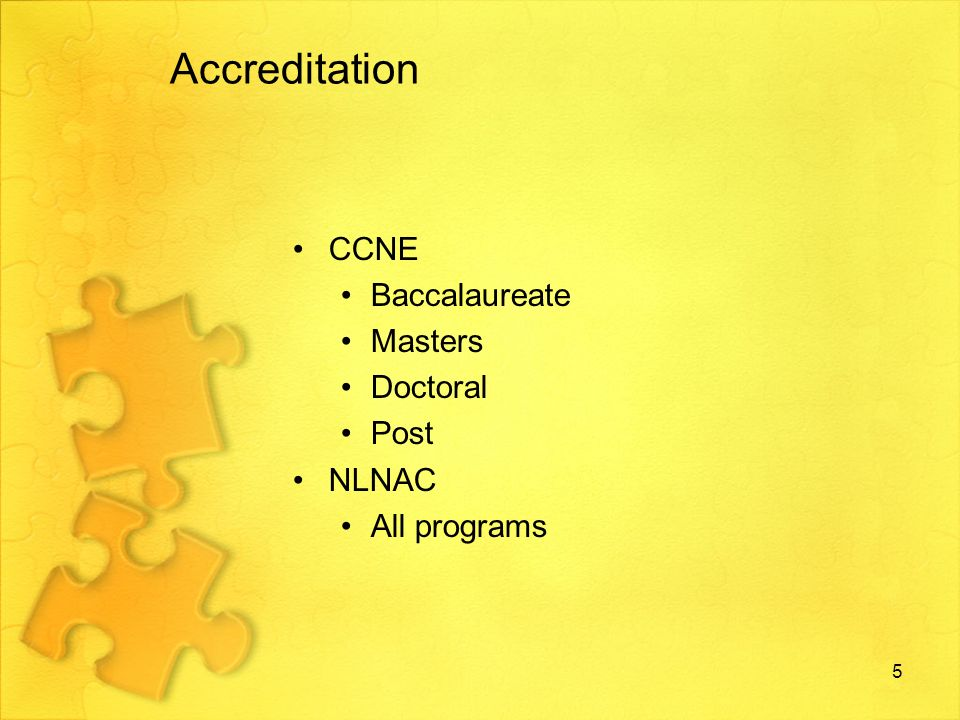 Accreditation 1.Encourage academic excellence 2.Influence educators to challenge themselves 3.Provide for programs to thrive through an atmosphere of excellence 4.Enable faculty to raise the bar of academic standards 6
