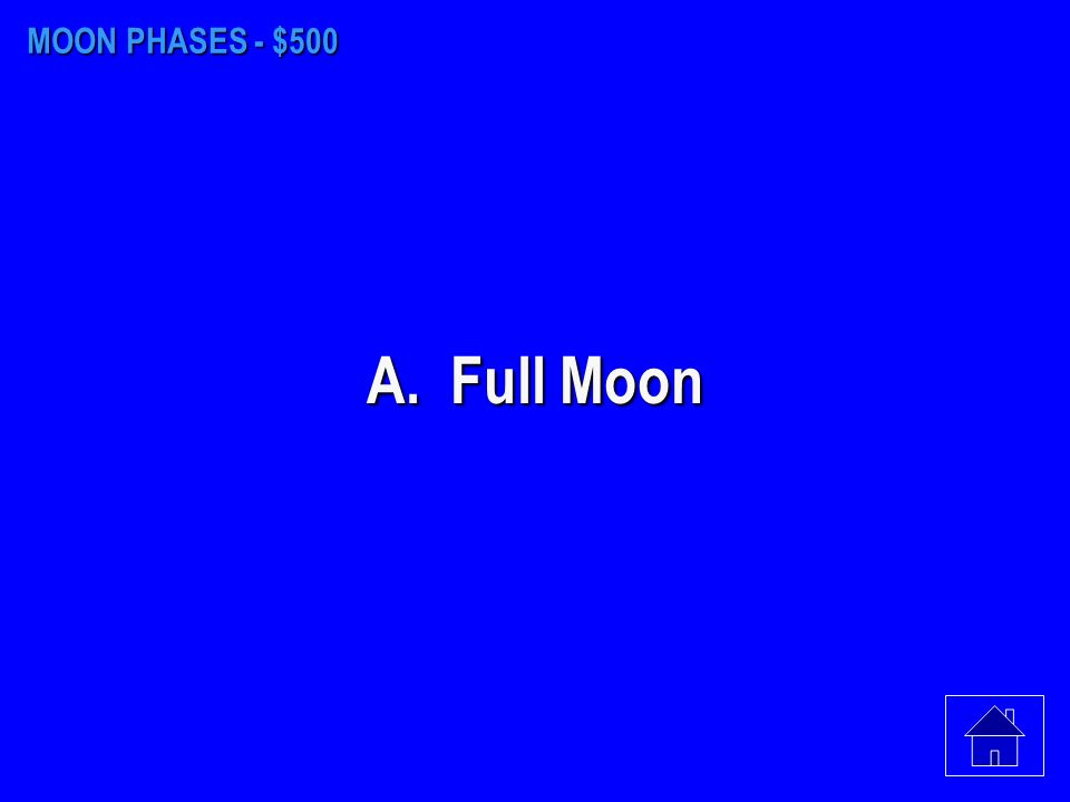 MOON PHASES - $400 D. First-quarter
