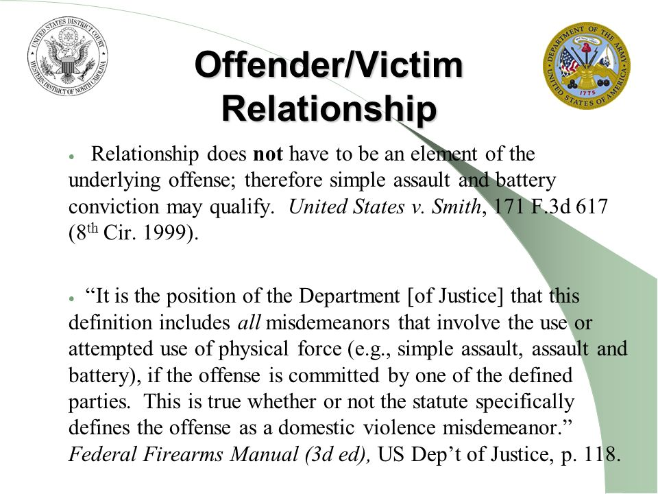 Offender/Victim Relationship Relationship does not have to be an element of the underlying offense; therefore simple assault and battery conviction ma
