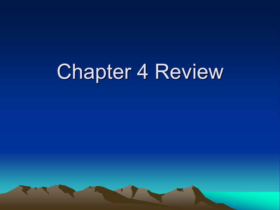 Chapter 4 Review