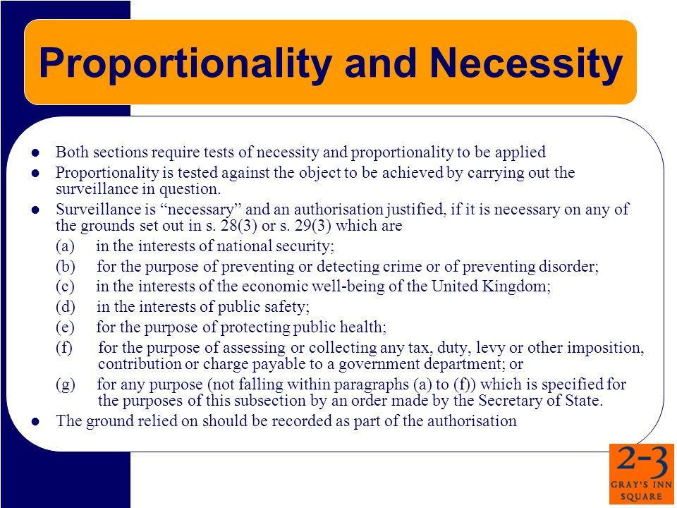 Proportionality and Necessity Both sections require tests of necessity and proportionality to be applied Proportionality is tested against the object