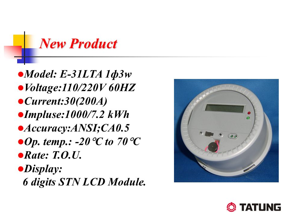 Model: E-31LTA 1ф3w Voltage:110/220V 60HZ Current:30(200A) Impluse:1000/7.2 kWh Accuracy:ANSI;CA0.5 Op. temp.: -20 C to 70 C Rate: T.O.U. Display: 6 d