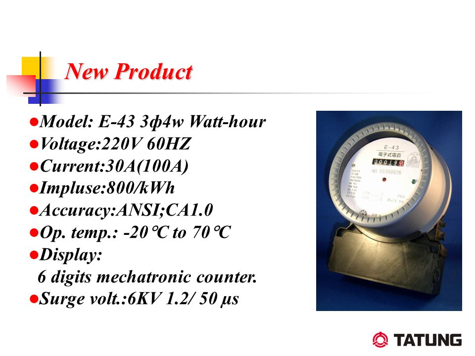 Model: E-43 3ф4w Watt-hour Voltage:220V 60HZ Current:30A(100A) Impluse:800/kWh Accuracy:ANSI;CA1.0 Op. temp.: -20 C to 70 C Display: 6 digits mechatro