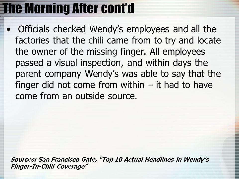 Background of Wendys contd Source: Grace Wong, CNN/Money staff writer Wendy s International may come to remember 2005 as the year of the chili finger.