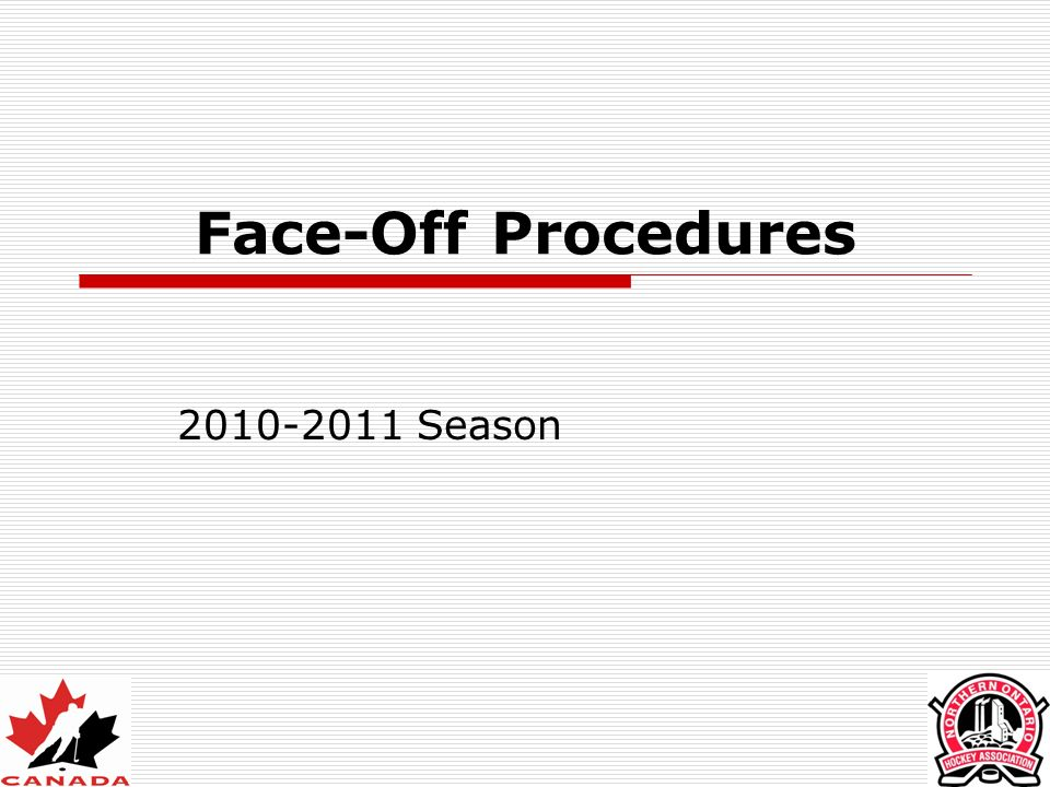 Face-Offs – Multiple Choice Page 106 1.When conducting a face-off the ______ sets up first.