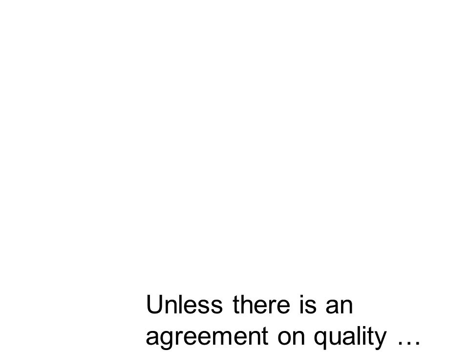 Unless there is an agreement on quality …
