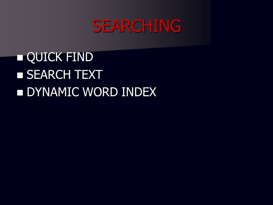 SEARCHING QUICK FIND QUICK FIND SEARCH TEXT SEARCH TEXT DYNAMIC WORD INDEX DYNAMIC WORD INDEX