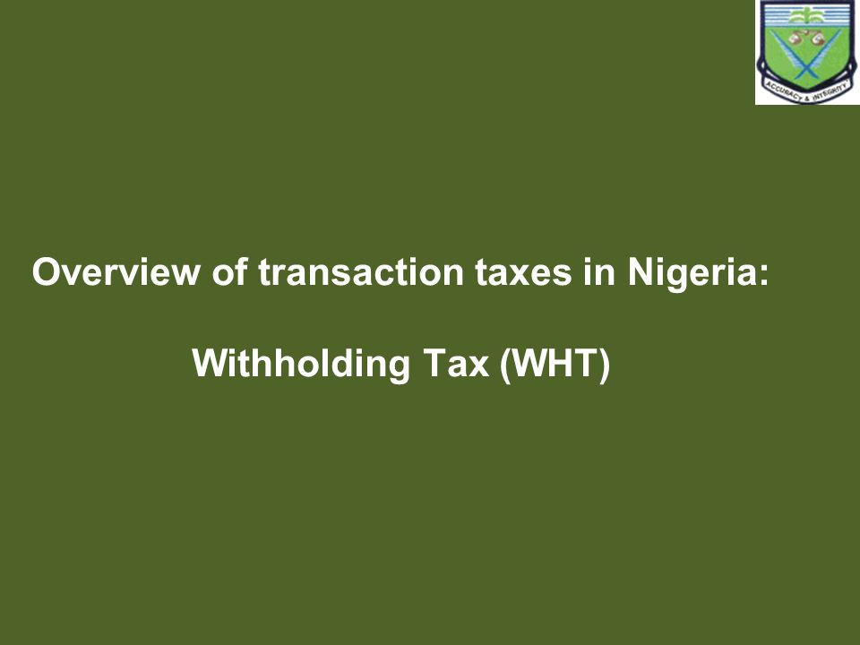 Overview of transaction taxes in Nigeria: Withholding Tax (WHT)