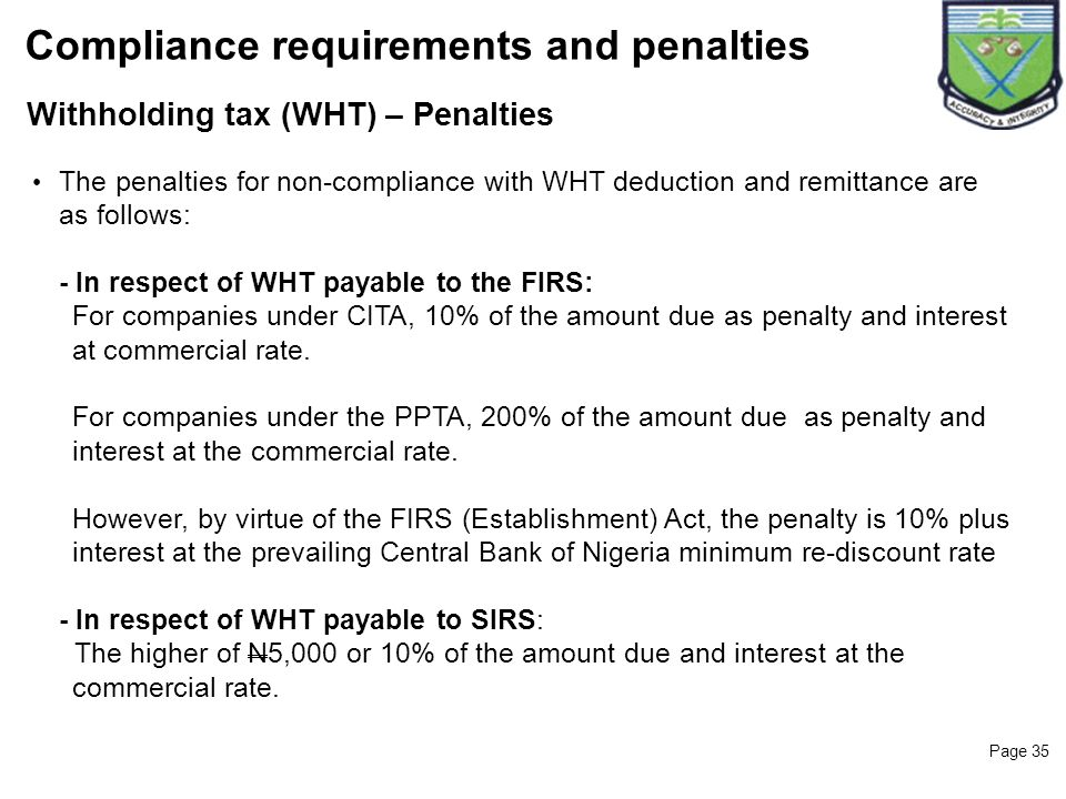 Page 35 Withholding tax (WHT) – Penalties Compliance requirements and penalties The penalties for non-compliance with WHT deduction and remittance are