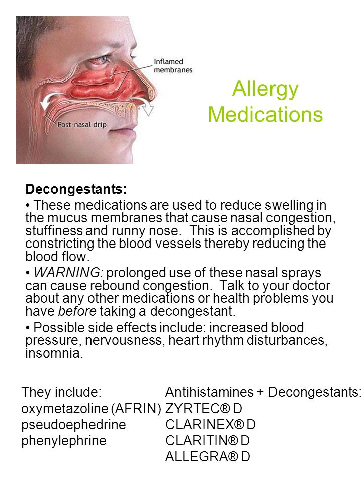 Allergy Medications Decongestants: These medications are used to reduce swelling in the mucus membranes that cause nasal congestion, stuffiness and ru