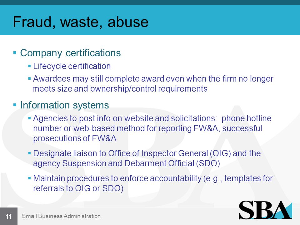 Small Business Administration Fraud, waste, abuse Company certifications Lifecycle certification Awardees may still complete award even when the firm