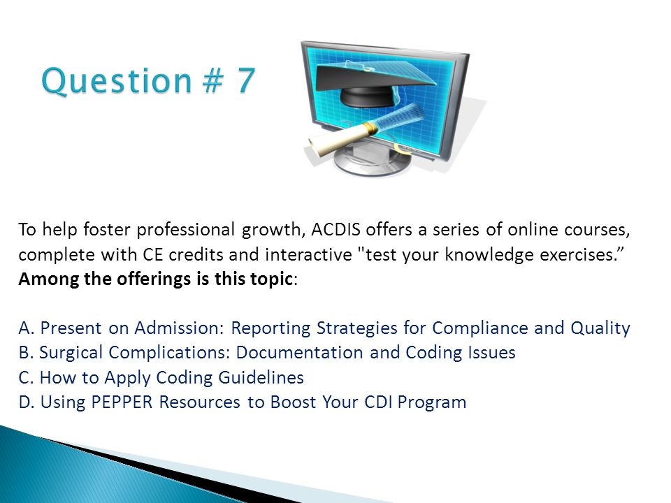 To help foster professional growth, ACDIS offers a series of online courses, complete with CE credits and interactive