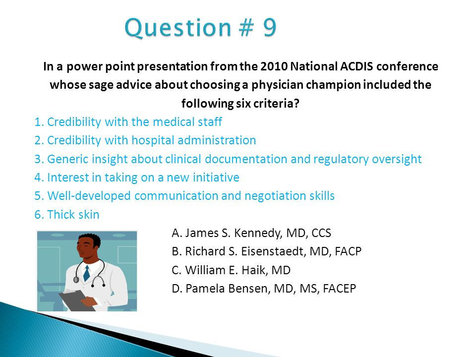 In a power point presentation from the 2010 National ACDIS conference whose sage advice about choosing a physician champion included the following six