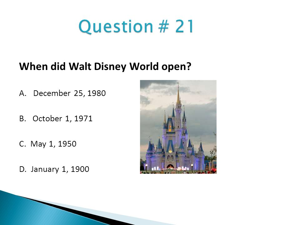 When did Walt Disney World open? A. December 25, 1980 B. October 1, 1971 C. May 1, 1950 D. January 1, 1900