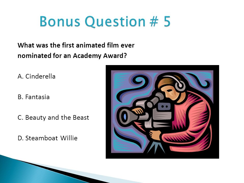 What was the first animated film ever nominated for an Academy Award? A. Cinderella B. Fantasia C. Beauty and the Beast D. Steamboat Willie