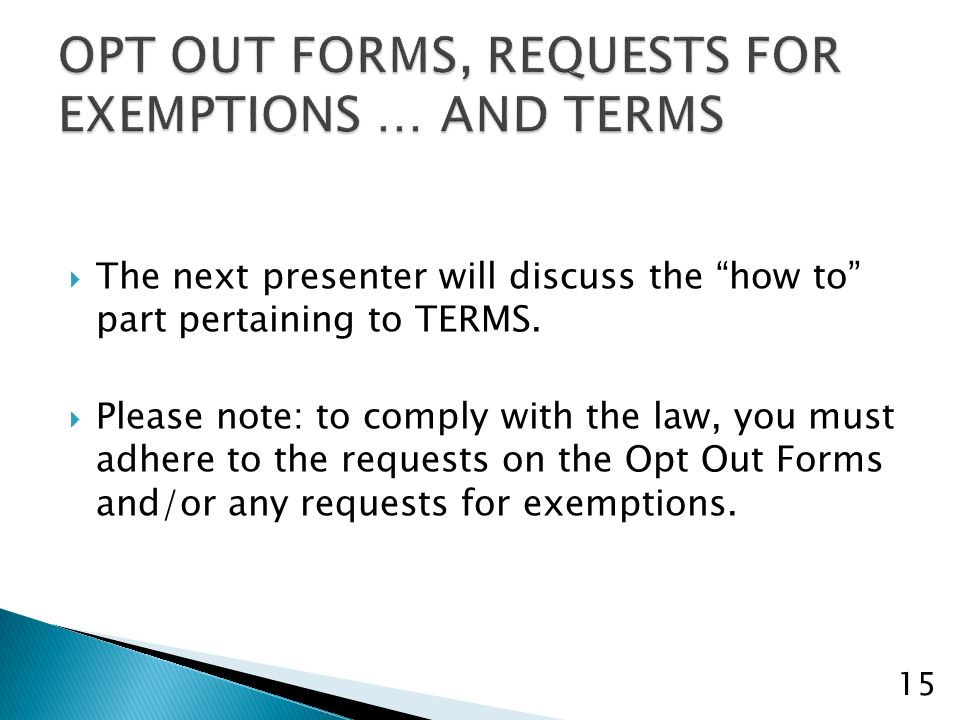 The next presenter will discuss the how to part pertaining to TERMS.