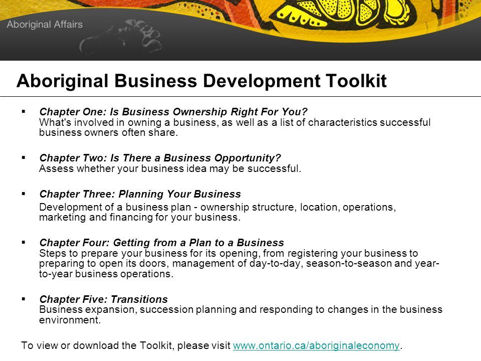 Aboriginal Business Development Toolkit Chapter One: Is Business Ownership Right For You.