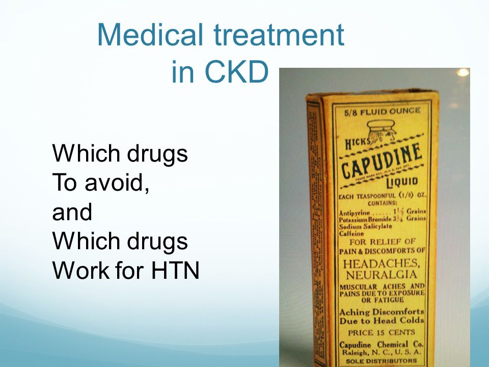 Medical treatment in CKD Which drugs To avoid, and Which drugs Work for HTN