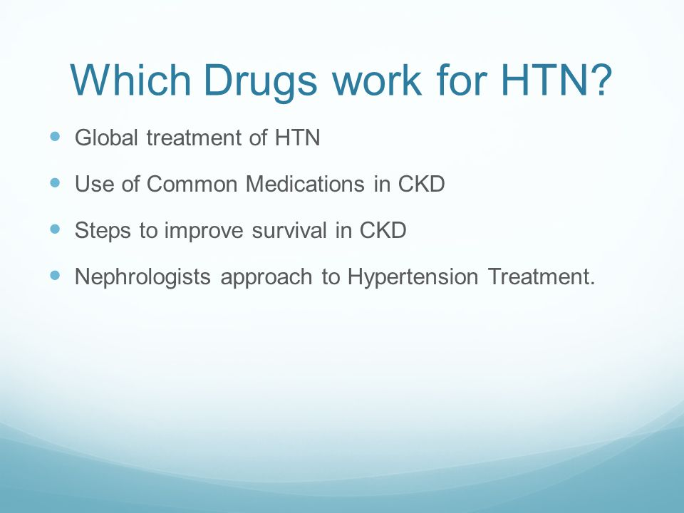 Which Drugs work for HTN? Global treatment of HTN Use of Common Medications in CKD Steps to improve survival in CKD Nephrologists approach to Hyperten
