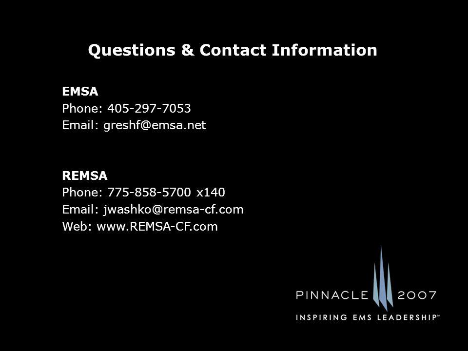 Questions & Contact Information EMSA Phone: 405-297-7053 Email: greshf@emsa.net REMSA Phone: 775-858-5700 x140 Email: jwashko@remsa-cf.com Web: www.REMSA-CF.com