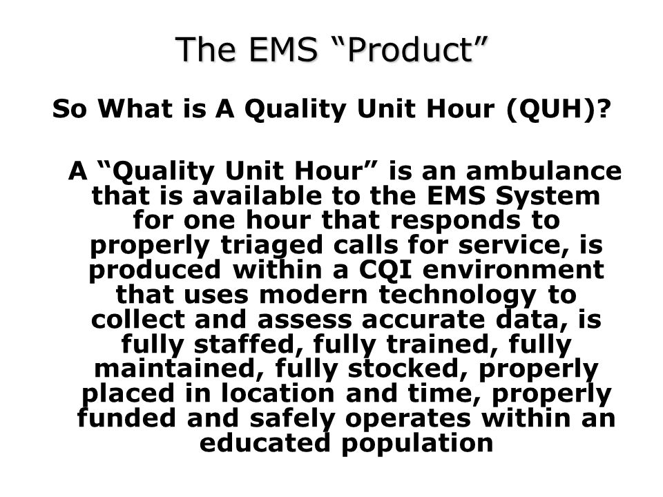 So What is A Quality Unit Hour (QUH).