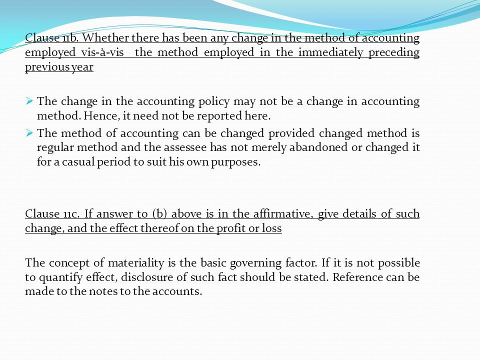 Clause 11b. Whether there has been any change in the method of accounting employed vis-à-vis the method employed in the immediately preceding previous