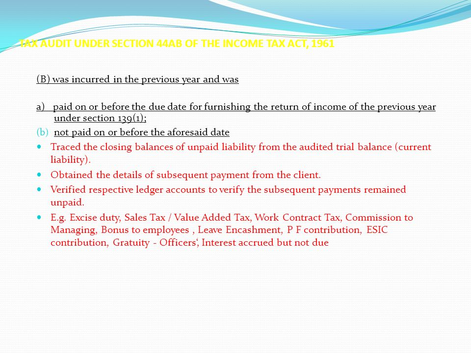 TAX AUDIT UNDER SECTION 44AB OF THE INCOME TAX ACT, 1961 (B) was incurred in the previous year and was a) paid on or before the due date for furnishin