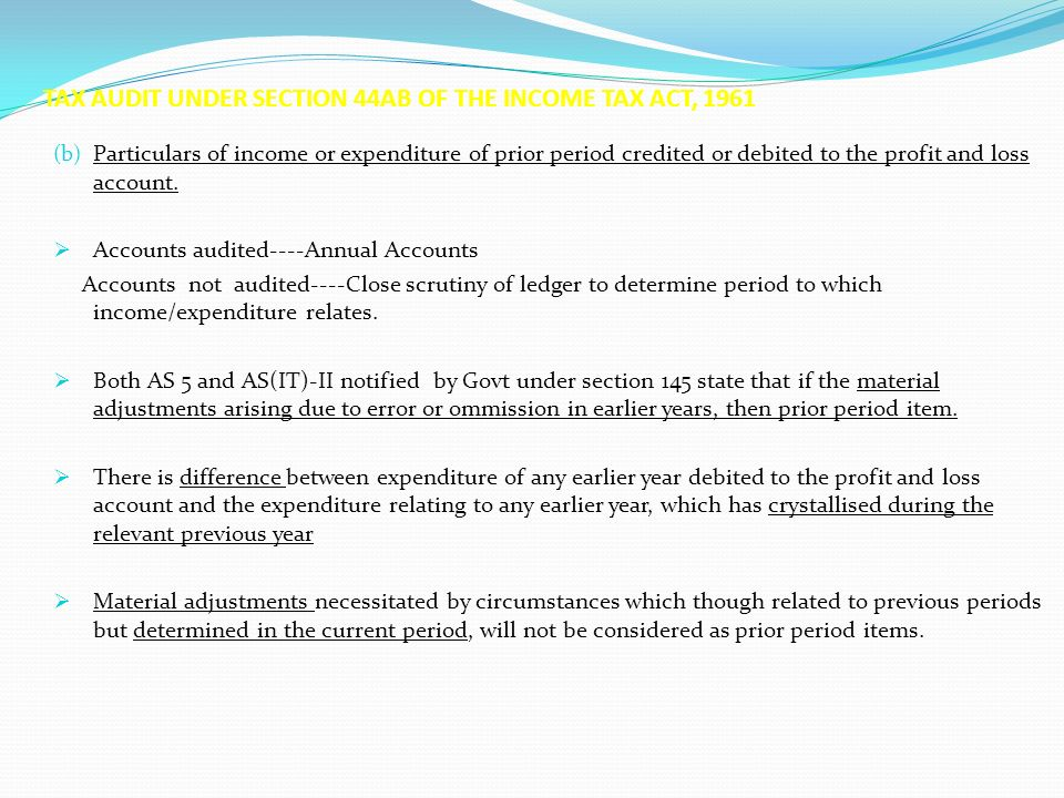 TAX AUDIT UNDER SECTION 44AB OF THE INCOME TAX ACT, 1961 (b) Particulars of income or expenditure of prior period credited or debited to the profit an