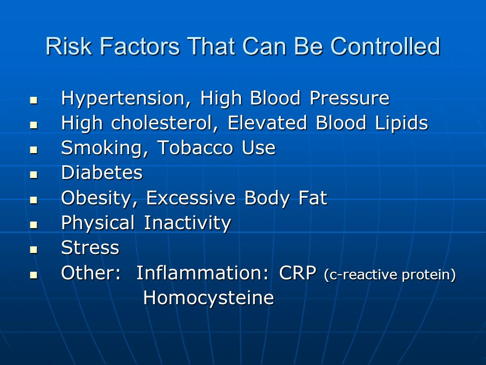 Risk Factors That Can Be Controlled Hypertension, High Blood Pressure Hypertension, High Blood Pressure High cholesterol, Elevated Blood Lipids High c