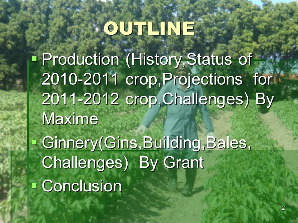 2 OUTLINE Production (History,Status of 2010-2011 crop,Projections for 2011-2012 crop,Challenges) By Maxime Production (History,Status of 2010-2011 cr
