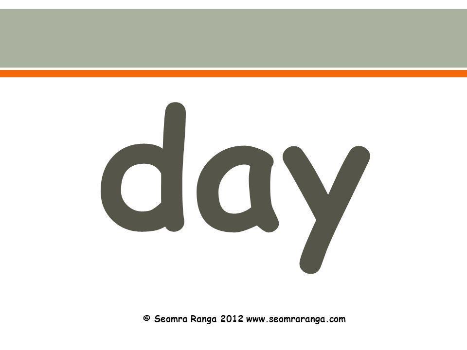 day © Seomra Ranga 2012 www.seomraranga.com