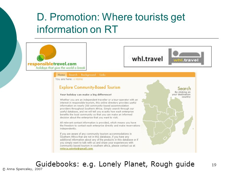 19 D. Promotion: Where tourists get information on RT © Anna Spenceley, 2007 Guidebooks: e.g.