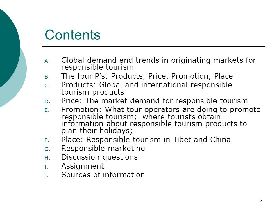 2 Contents A. Global demand and trends in originating markets for responsible tourism B.
