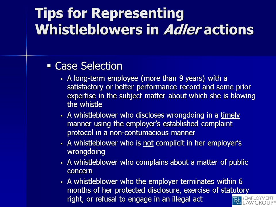 Tips for Representing Whistleblowers in Adler actions Case Selection Case Selection A long-term employee (more than 9 years) with a satisfactory or be