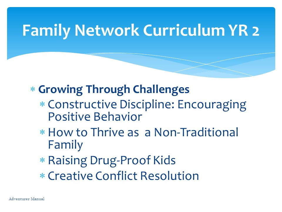 Growing Through Challenges Constructive Discipline: Encouraging Positive Behavior How to Thrive as a Non-Traditional Family Raising Drug-Proof Kids Cr