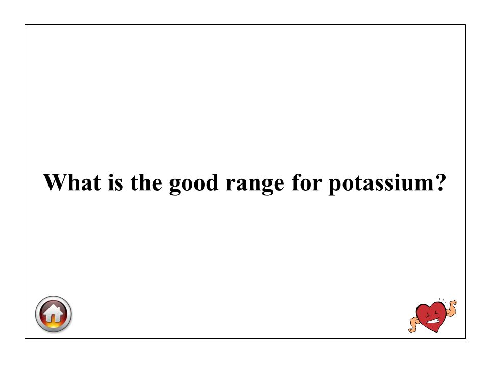 What is the good range for potassium?